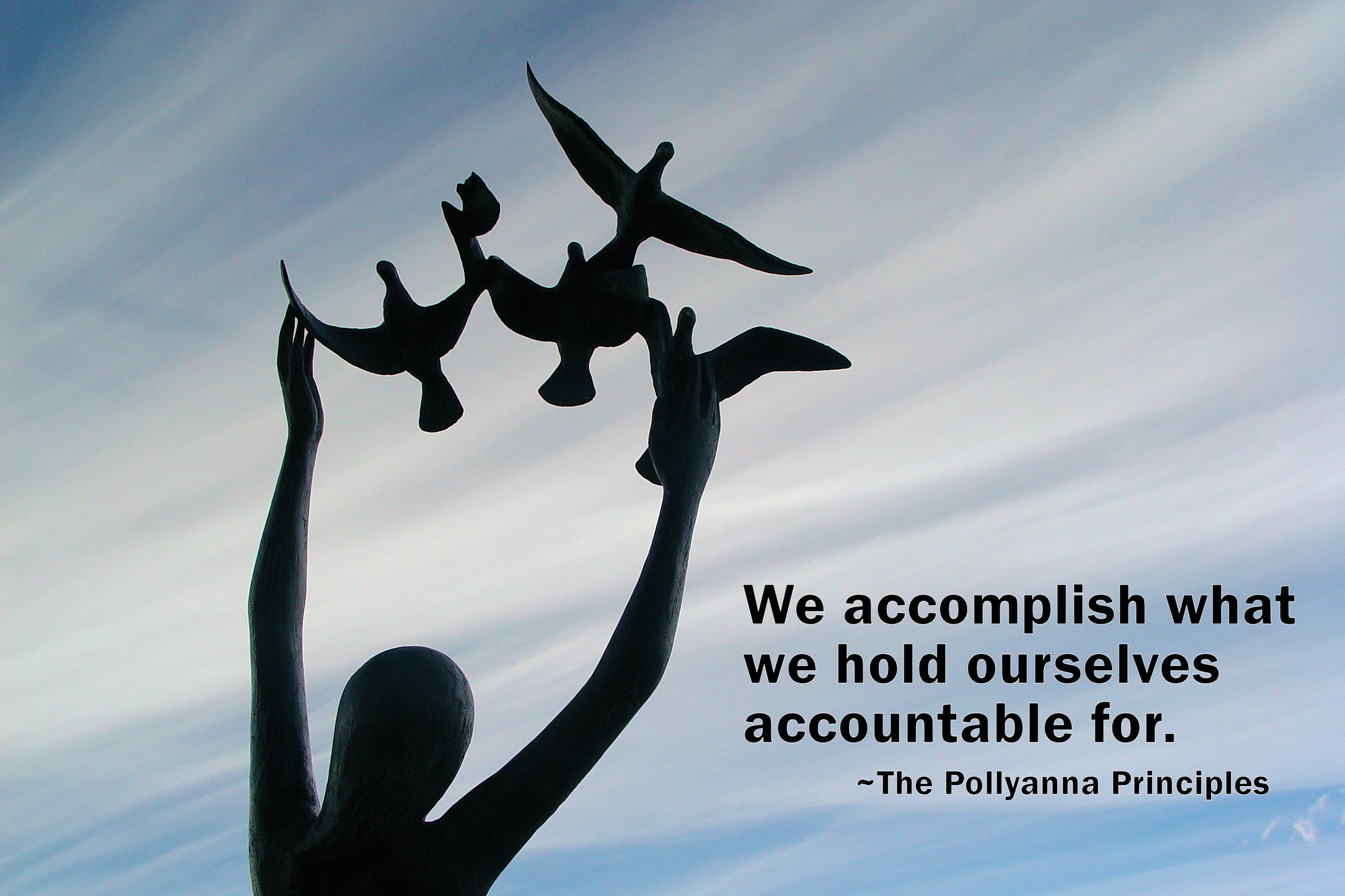 We accomplish what we hold ourselves accountable for