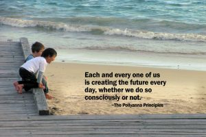 Each of us is creating the future every day