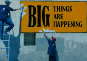 Sign outside a construction site: BIG things are happening