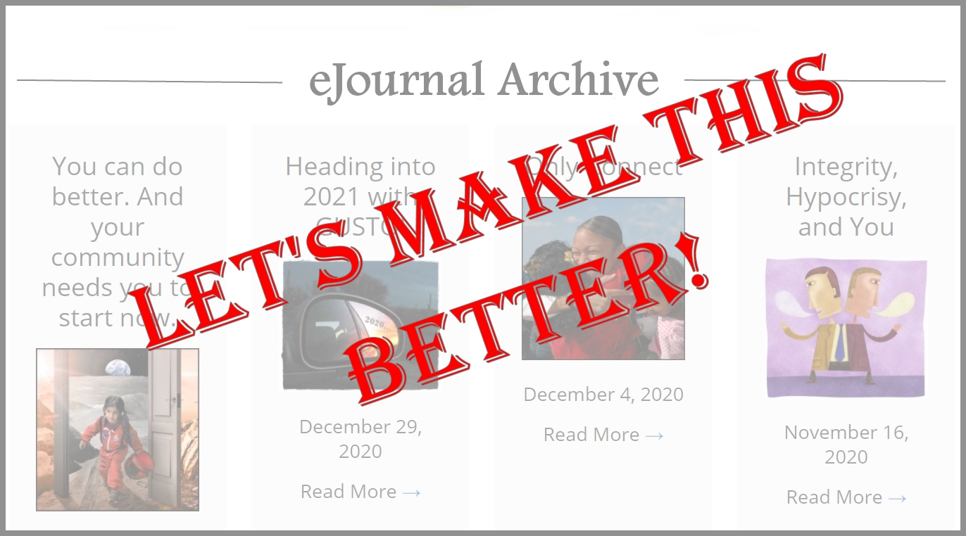 Headlines & accompanying photos from our eJournal, overlaid with the words Let's Make This Better!