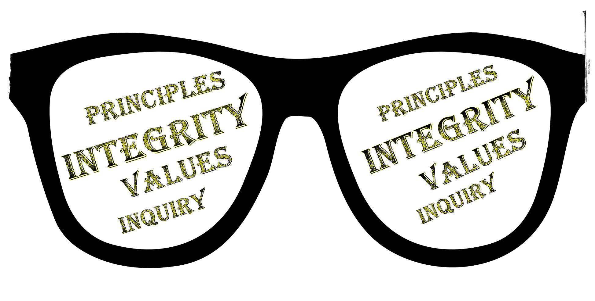 """Black eyeglass frames, with the words """"principles, Integrity, values, inquiry"""" appearing in both lenses"""