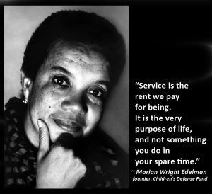 """Black & white photo of Marian Wright Edelman, with a quote that says """"Service is the rent we pay for being. It is the very purpose of life, and not something you do in your spare time."""""""